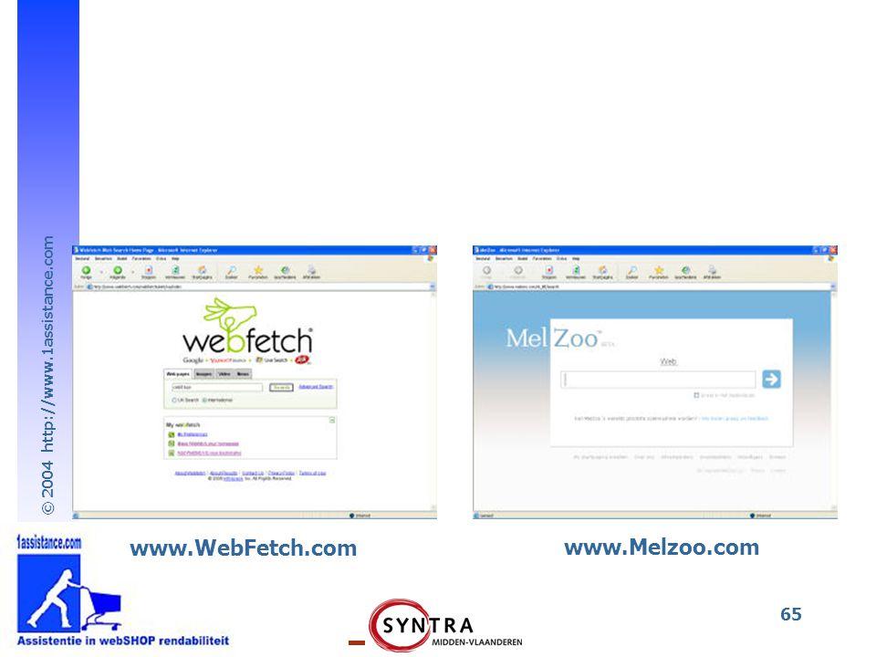 © 2004 http://www.1assistance.com 65 www.WebFetch.com www.Melzoo.com