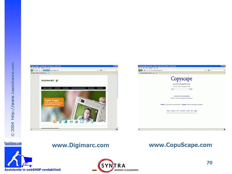 © 2004 http://www.1assistance.com 70 www.Digimarc.com www.CopuScape.com