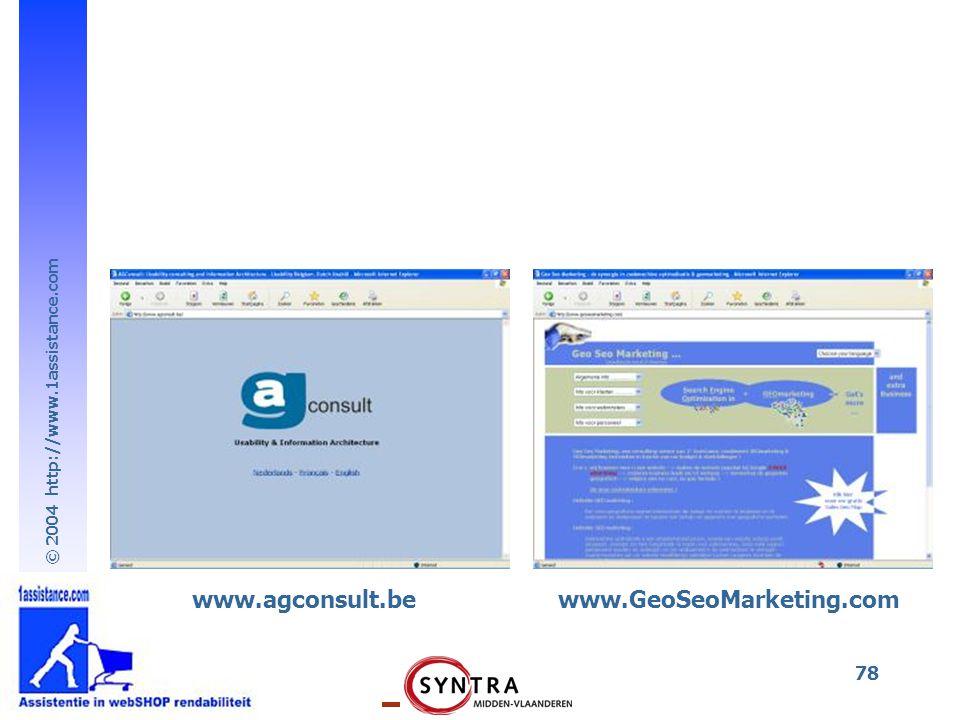 © 2004 http://www.1assistance.com 78 www.agconsult.bewww.GeoSeoMarketing.com