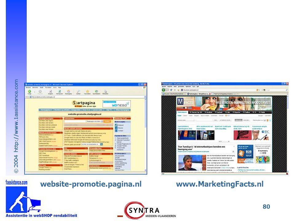 © 2004 http://www.1assistance.com 80 website-promotie.pagina.nlwww.MarketingFacts.nl