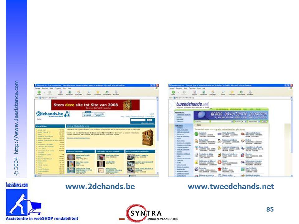 © 2004 http://www.1assistance.com 85 www.2dehands.bewww.tweedehands.net