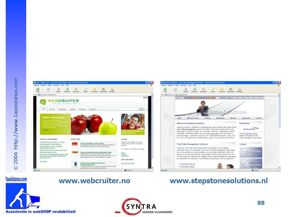 © 2004 http://www.1assistance.com 88 www.webcruiter.nowww.stepstonesolutions.nl