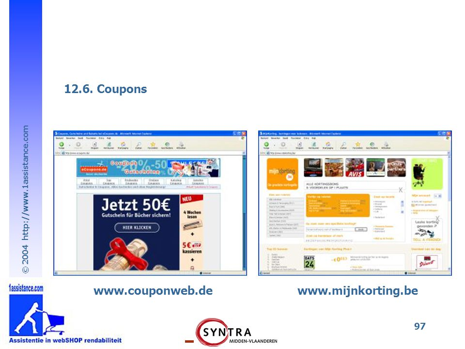 © 2004 http://www.1assistance.com 97 www.couponweb.dewww.mijnkorting.be 12.6. Coupons