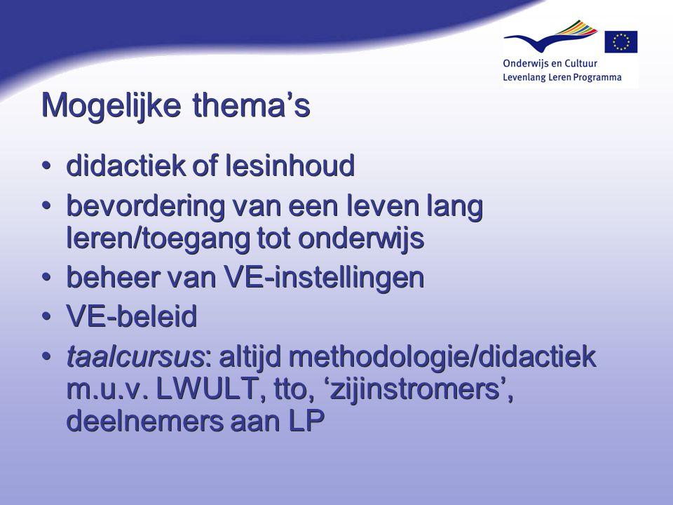 Mogelijke thema's didactiek of lesinhoud bevordering van een leven lang leren/toegang tot onderwijs beheer van VE-instellingen VE-beleid taalcursus: a