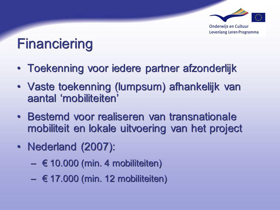 Financiering Toekenning voor iedere partner afzonderlijk Vaste toekenning (lumpsum) afhankelijk van aantal 'mobiliteiten' Bestemd voor realiseren van