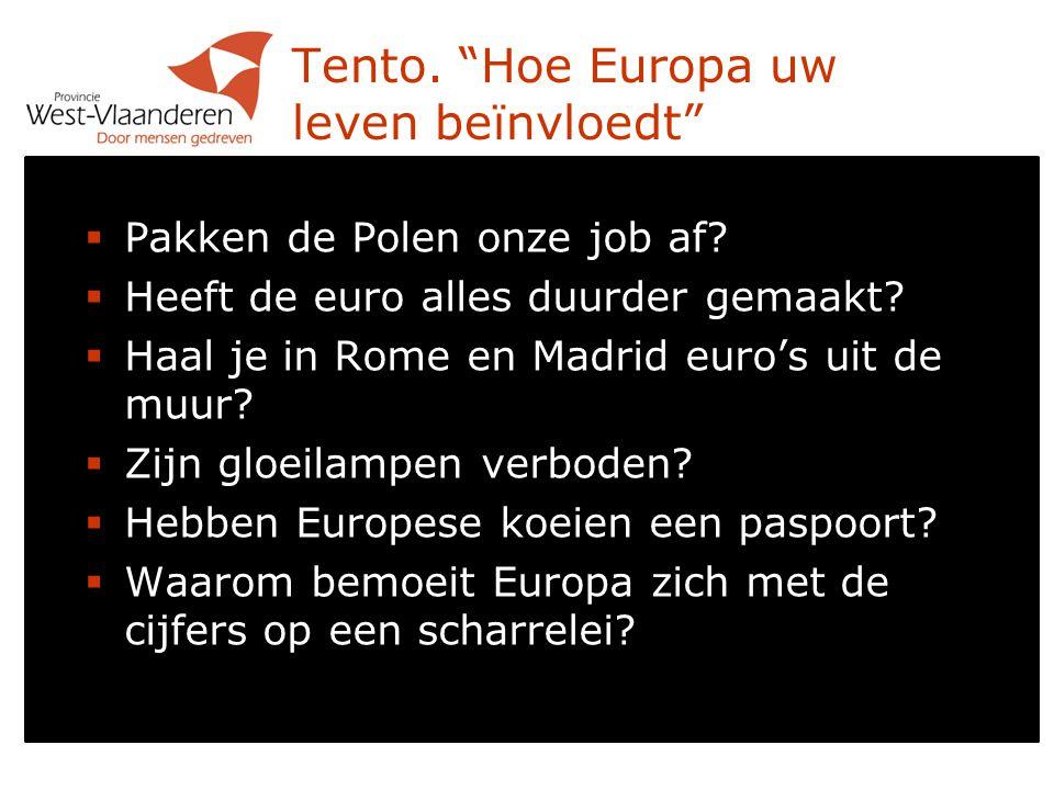 Tento. Hoe Europa uw leven beïnvloedt  Pakken de Polen onze job af.