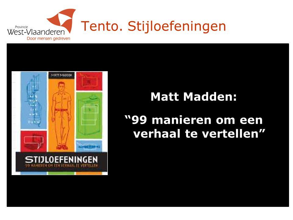 Tento. Stijloefeningen Matt Madden: 99 manieren om een verhaal te vertellen 12/7/1412