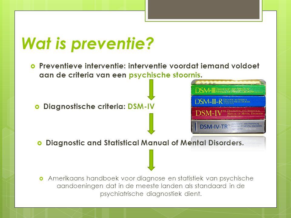 Wat is preventie?  Amerikaans handboek voor diagnose en statistiek van psychische aandoeningen dat in de meeste landen als standaard in de psychiatri