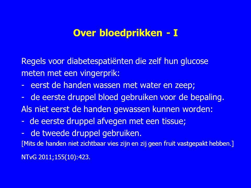 Over bloedprikken - I Regels voor diabetespatiënten die zelf hun glucose meten met een vingerprik: -eerst de handen wassen met water en zeep; -de eerste druppel bloed gebruiken voor de bepaling.