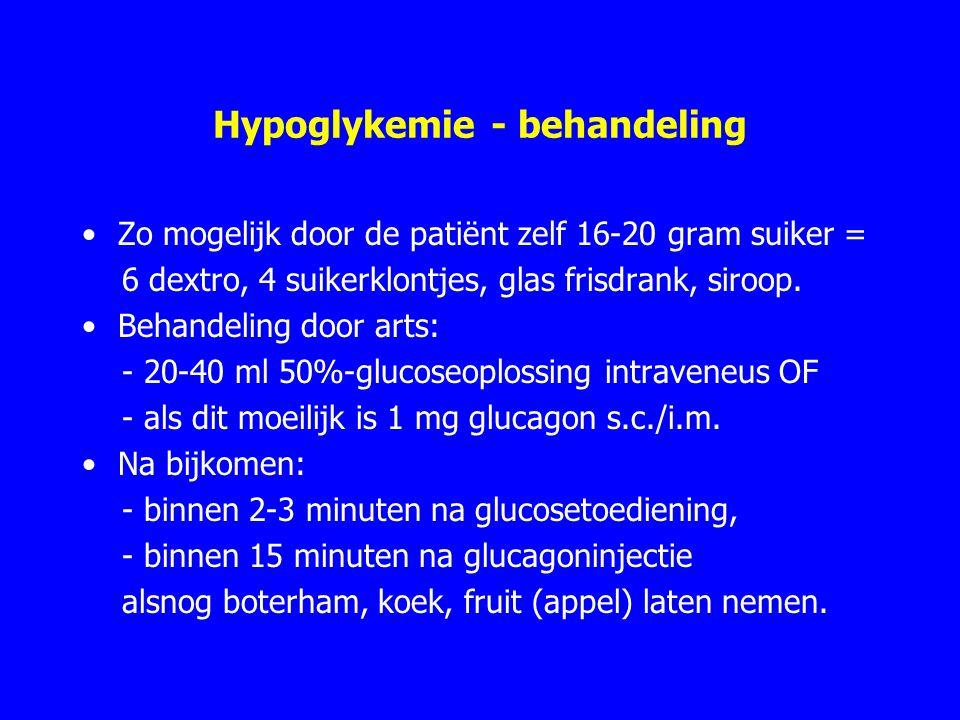 Hypoglykemie - behandeling Zo mogelijk door de patiënt zelf 16-20 gram suiker = 6 dextro, 4 suikerklontjes, glas frisdrank, siroop. Behandeling door a