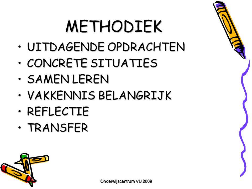 Onderwijscentrum VU 2009 METHODIEK UITDAGENDE OPDRACHTENUITDAGENDE OPDRACHTEN CONCRETE SITUATIESCONCRETE SITUATIES SAMEN LERENSAMEN LEREN VAKKENNIS BE