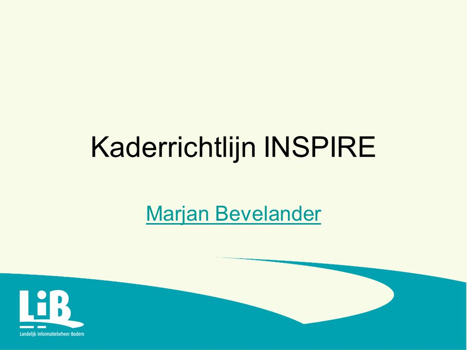 Kaderrichtlijn INSPIRE Marjan Bevelander
