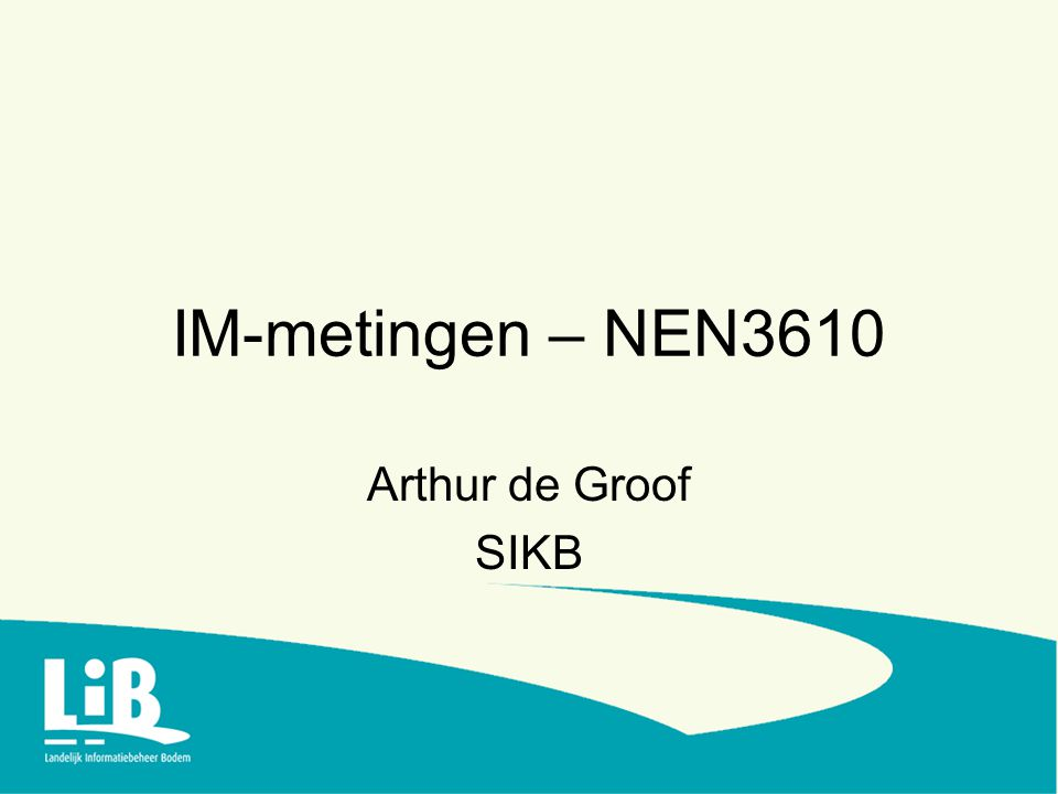 IM-metingen – NEN3610 Arthur de Groof SIKB