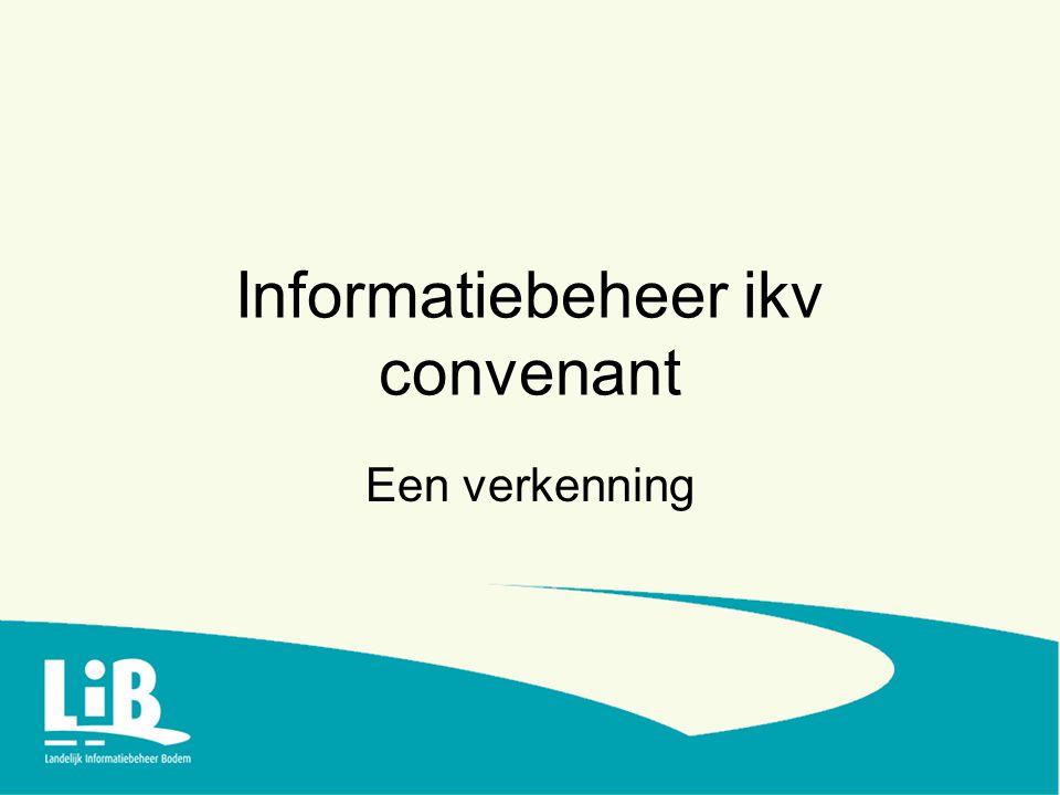 Informatiebeheer ikv convenant Een verkenning