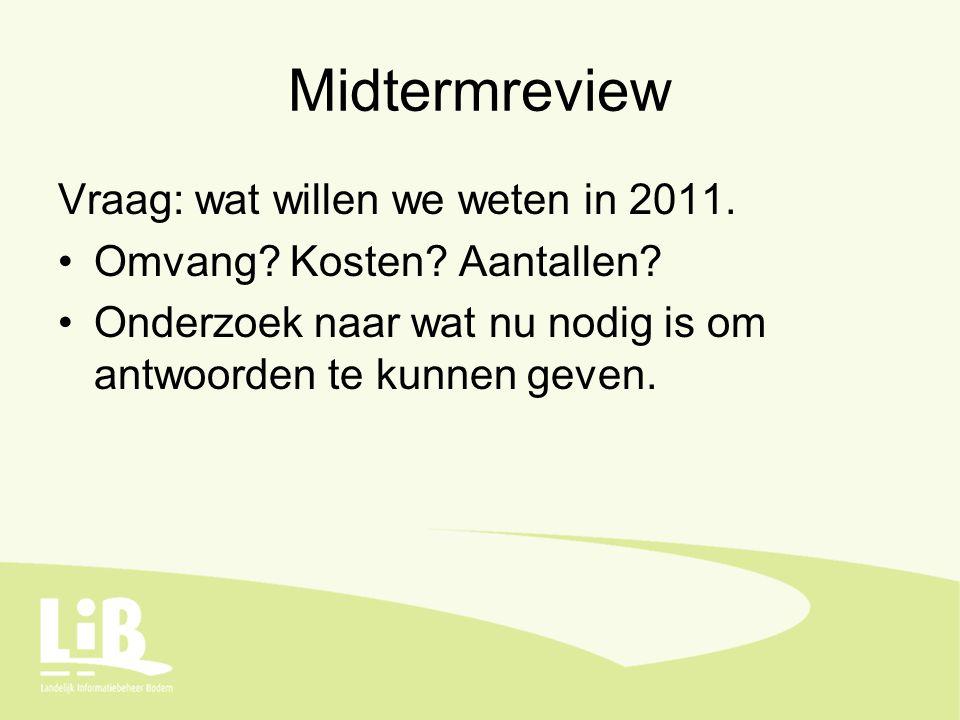 Midtermreview Vraag: wat willen we weten in 2011.Omvang.