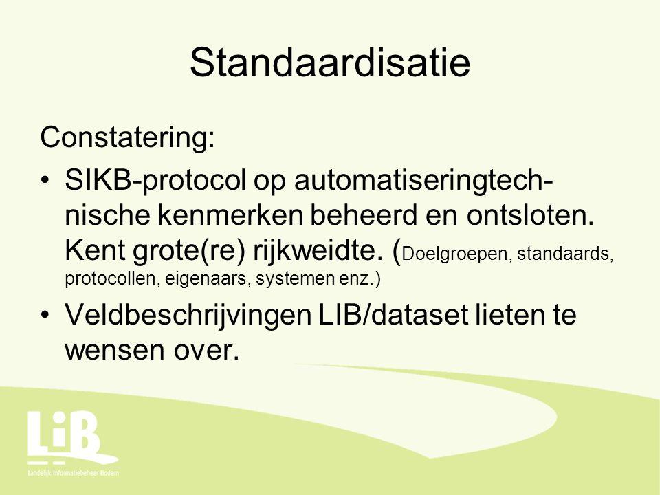 Standaardisatie Constatering: SIKB-protocol op automatiseringtech- nische kenmerken beheerd en ontsloten.