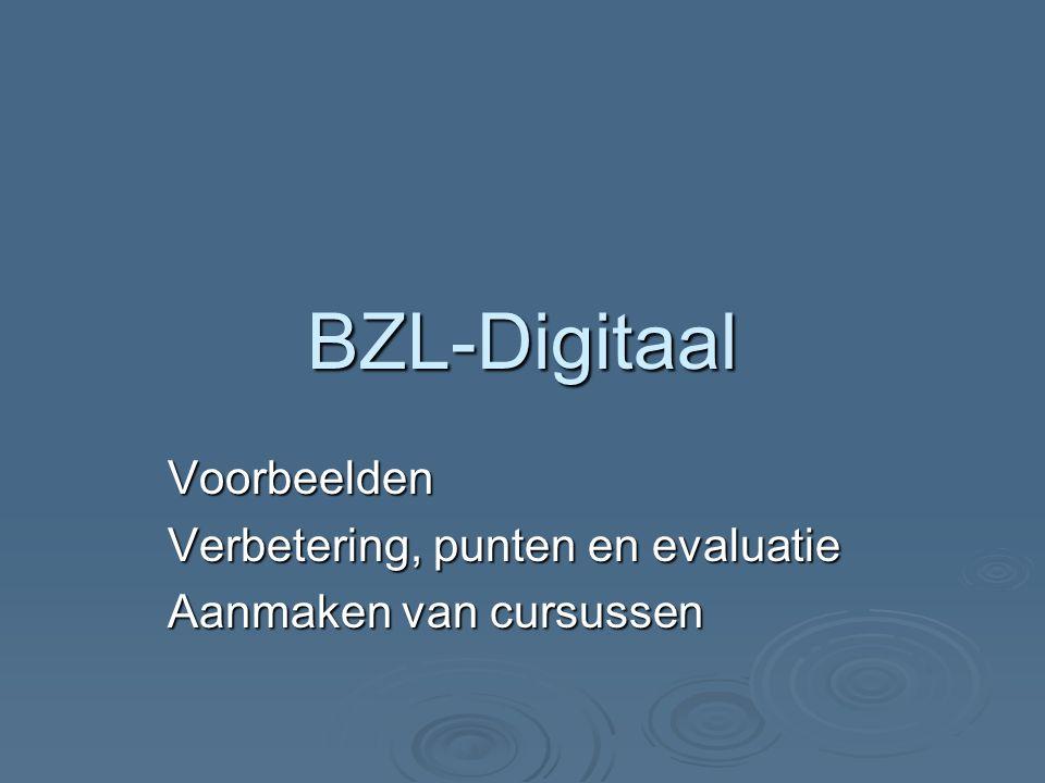 BZL-Digitaal Voorbeelden Verbetering, punten en evaluatie Aanmaken van cursussen