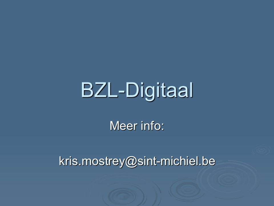 BZL-Digitaal Meer info: kris.mostrey@sint-michiel.be