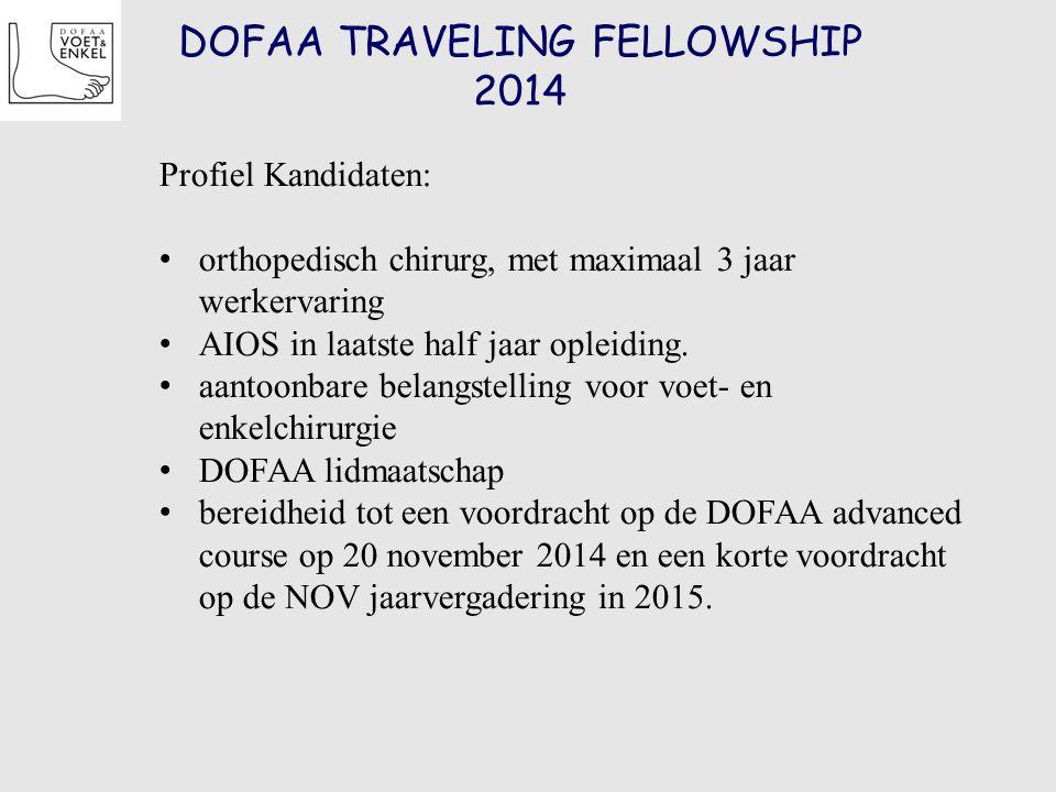DOFAA TRAVELING FELLOWSHIP 2014 Profiel Kandidaten: orthopedisch chirurg, met maximaal 3 jaar werkervaring AIOS in laatste half jaar opleiding. aantoo