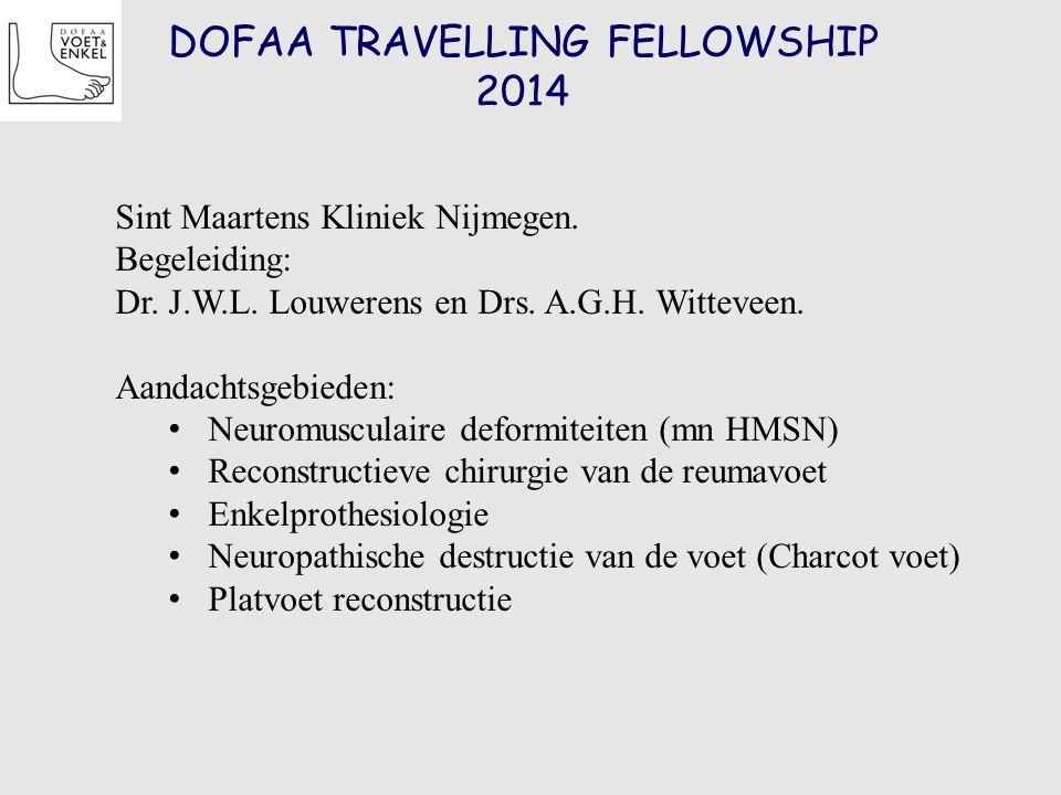 DOFAA TRAVELLING FELLOWSHIP 2014 Sint Maartens Kliniek Nijmegen. Begeleiding: Dr. J.W.L. Louwerens en Drs. A.G.H. Witteveen. Aandachtsgebieden: Neurom