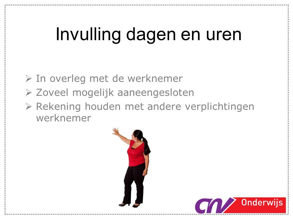 Overwerk  Compensatie schaal 1 t/m 8  Overwerk opgedragen door werkgever  Meer dan een half uur per dag  Compensatie in uren  Plus extra uren afhankelijk van dag en tijdstip  Bijv.