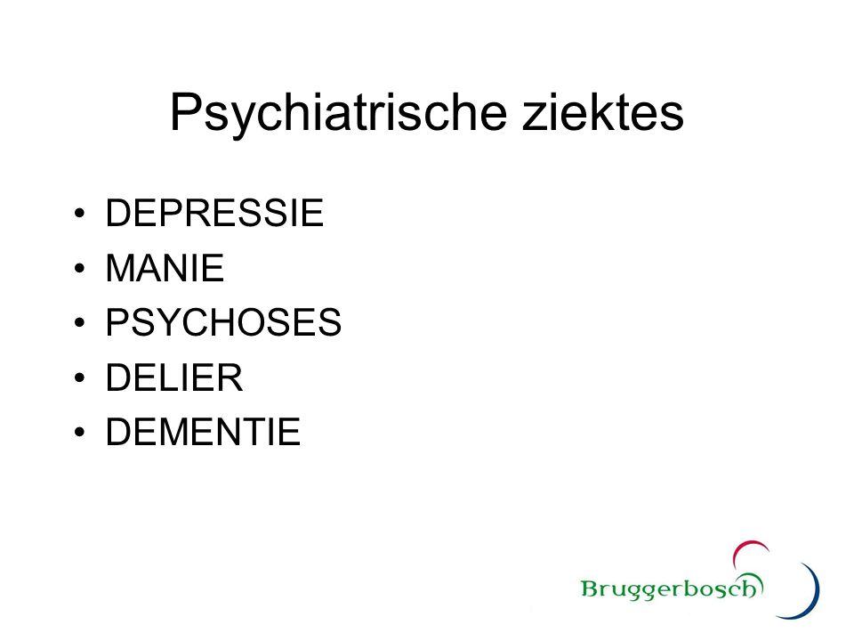 Psychiatrische ziektes DEPRESSIE MANIE PSYCHOSES DELIER DEMENTIE