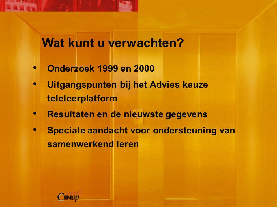 Meer informatie EduSite subsite e-Learning: www.edusite.nl Advies keuze teleleerplatform 2000 Gebruikersgroepen jdroste@cinop.nl