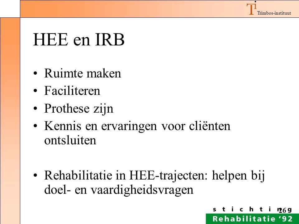 Trimbos-instituut 26 HEE en IRB Ruimte maken Faciliteren Prothese zijn Kennis en ervaringen voor cliënten ontsluiten Rehabilitatie in HEE-trajecten: h