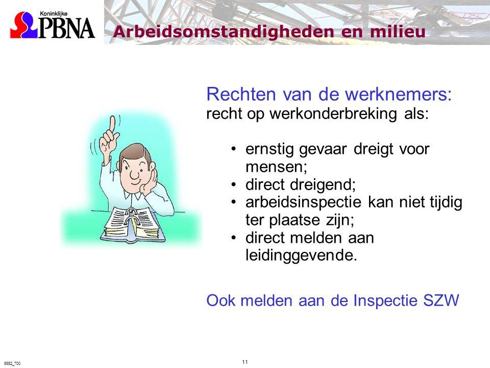 Rechten van de werknemers: recht op werkonderbreking als: ernstig gevaar dreigt voor mensen; direct dreigend; arbeidsinspectie kan niet tijdig ter pla