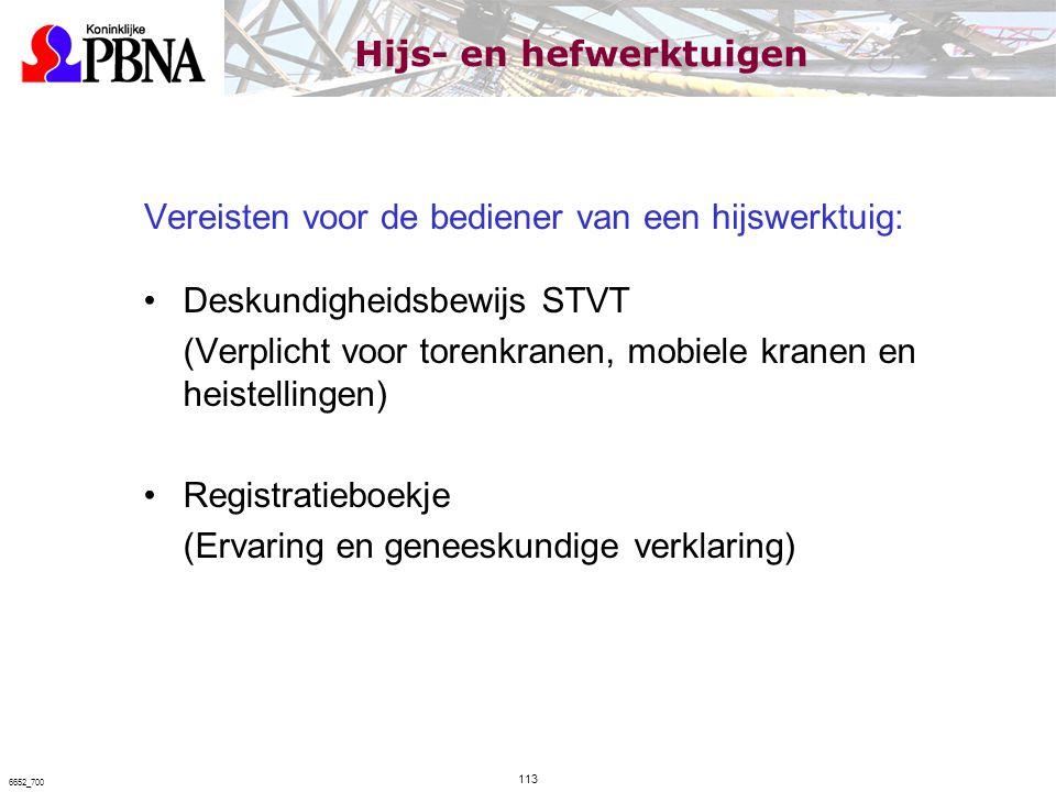 Vereisten voor de bediener van een hijswerktuig: Deskundigheidsbewijs STVT (Verplicht voor torenkranen, mobiele kranen en heistellingen) Registratiebo