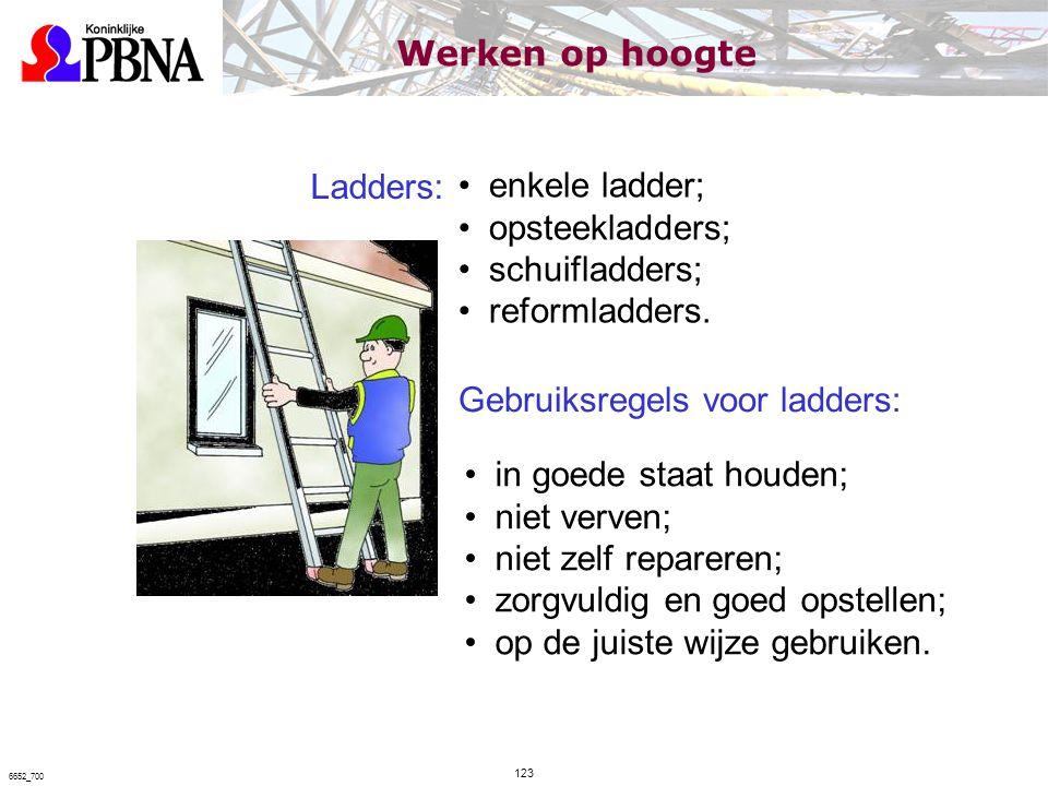 Ladders: enkele ladder; opsteekladders; schuifladders; reformladders. Gebruiksregels voor ladders: in goede staat houden; niet verven; niet zelf repar
