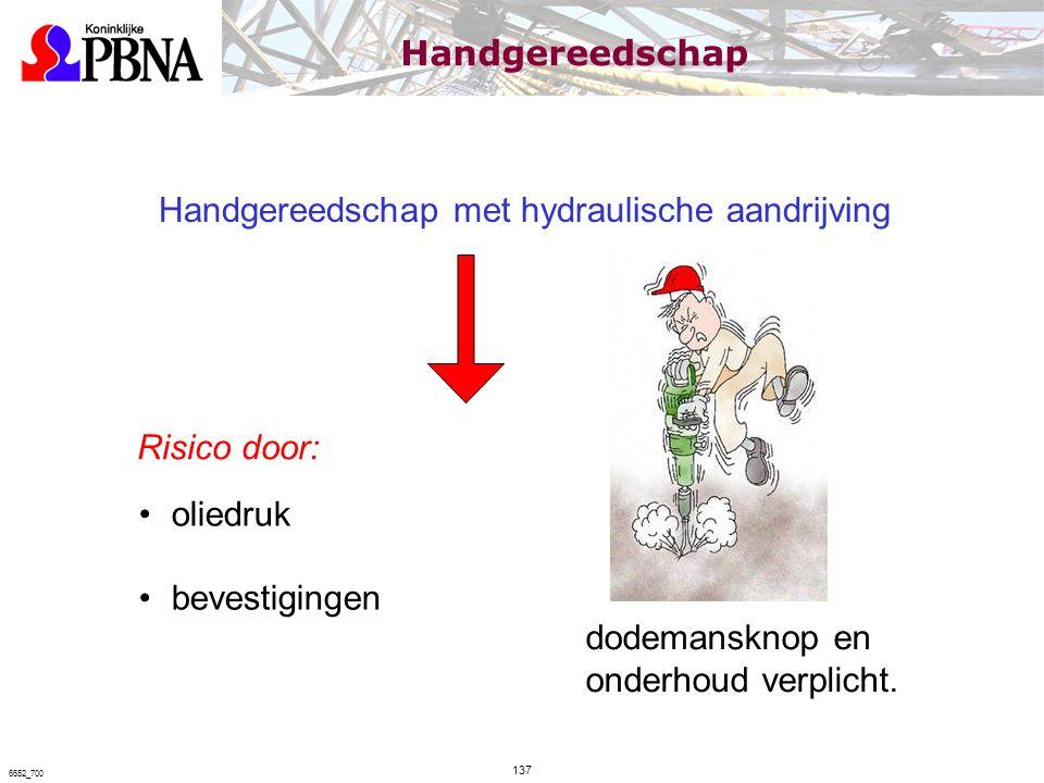 Handgereedschap met hydraulische aandrijving oliedruk bevestigingen dodemansknop en onderhoud verplicht. Risico door: Handgereedschap 137 6652_700