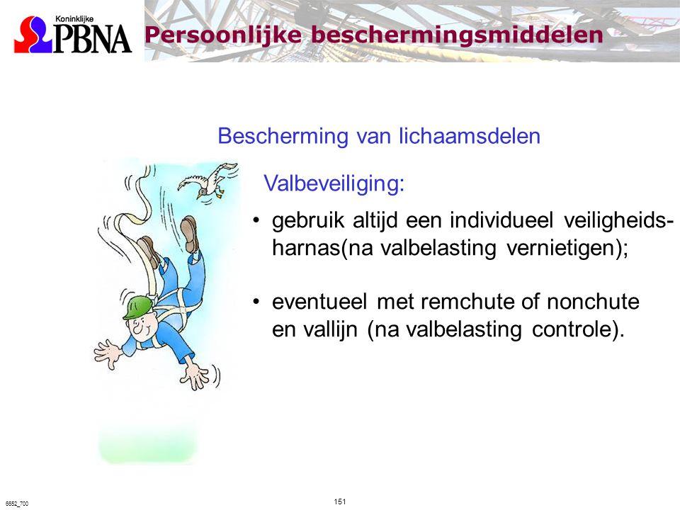 Bescherming van lichaamsdelen Valbeveiliging: gebruik altijd een individueel veiligheids- harnas(na valbelasting vernietigen); eventueel met remchute