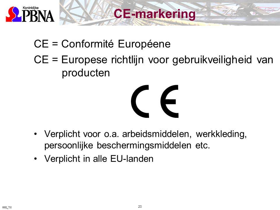 CE-markering CE = Conformité Européene CE = Europese richtlijn voor gebruikveiligheid van producten Verplicht voor o.a. arbeidsmiddelen, werkkleding,