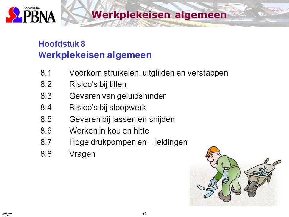 Hoofdstuk 8 W erkplekeisen algemeen 8.1Voorkom struikelen, uitglijden en verstappen 8.2Risico's bij tillen 8.3 Gevaren van geluidshinder 8.4 Risico's