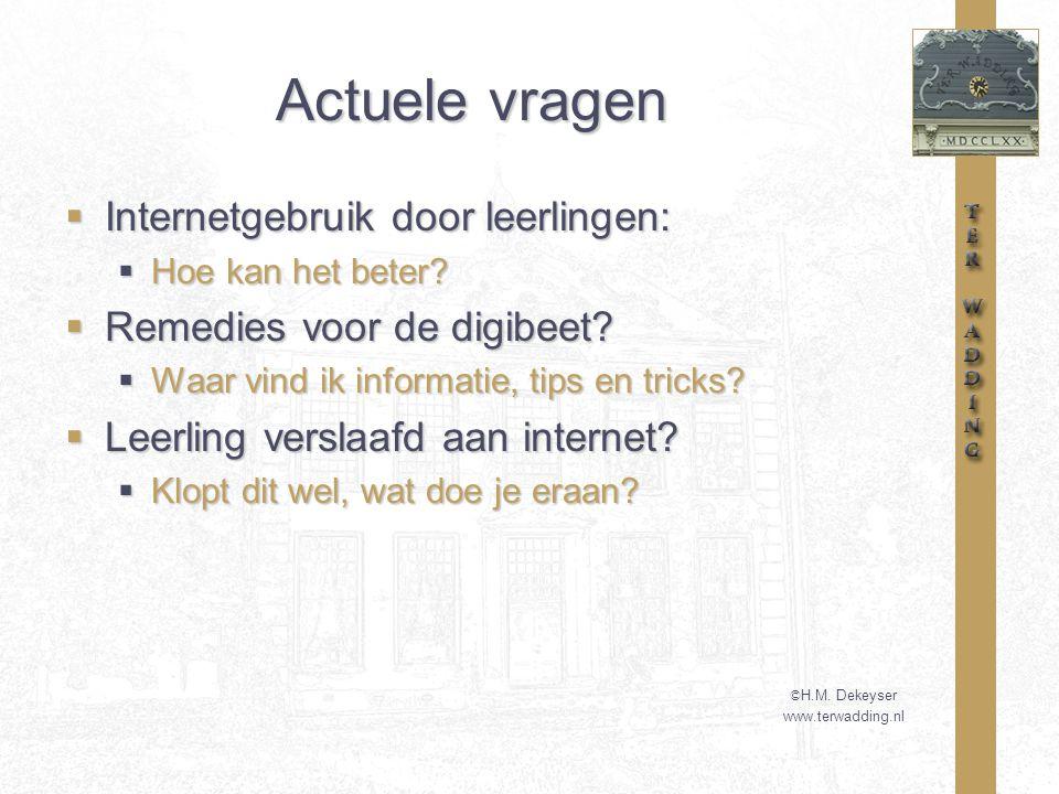 Actuele vragen  Internetgebruik door leerlingen:  Hoe kan het beter.