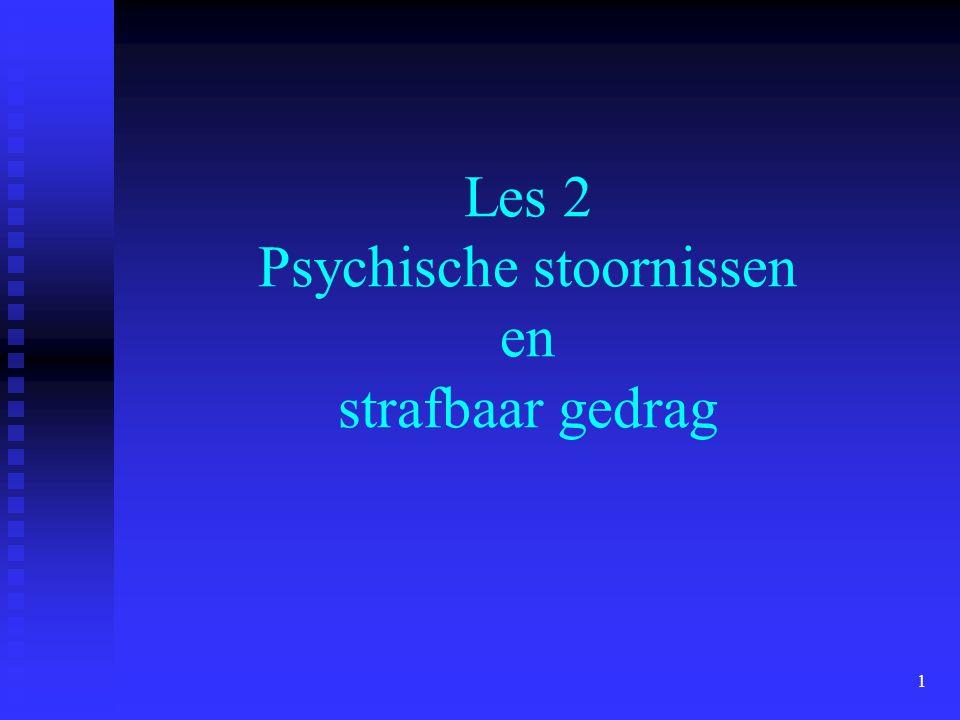 1 Les 2 Psychische stoornissen en strafbaar gedrag