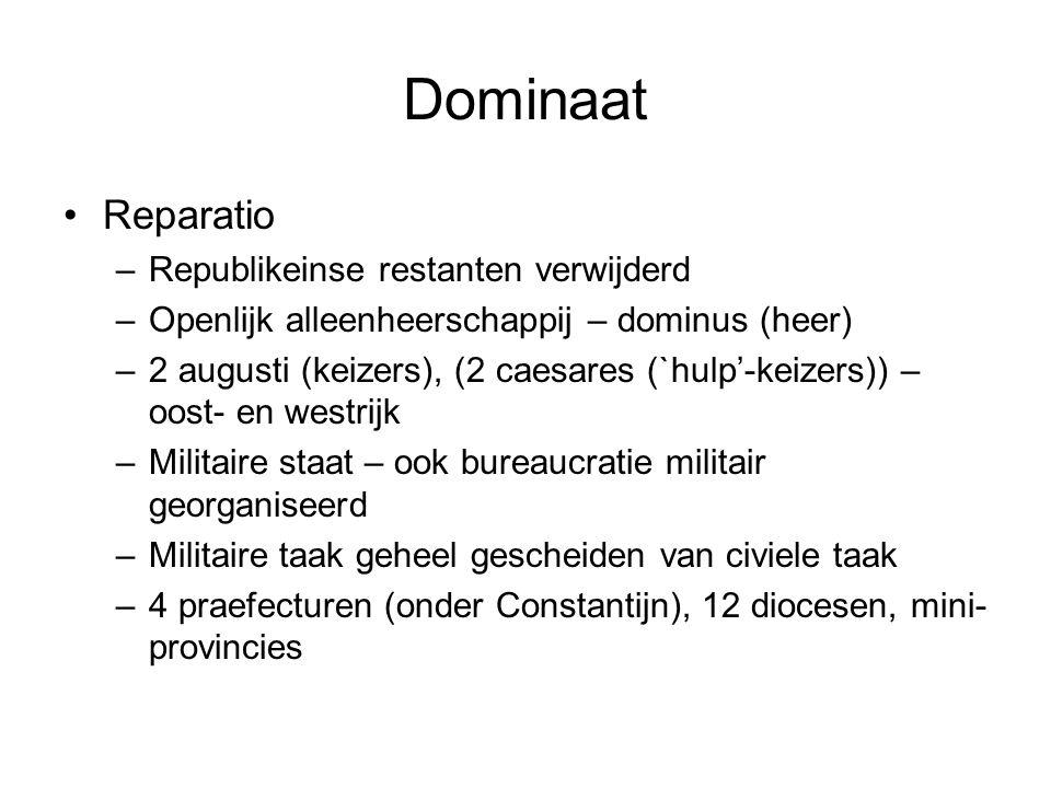 Dominaat Reparatio –Republikeinse restanten verwijderd –Openlijk alleenheerschappij – dominus (heer) –2 augusti (keizers), (2 caesares (`hulp'-keizers