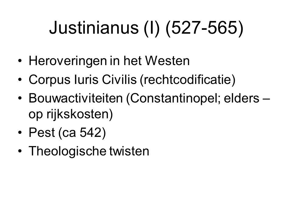Justinianus (I) (527-565) Heroveringen in het Westen Corpus Iuris Civilis (rechtcodificatie) Bouwactiviteiten (Constantinopel; elders – op rijkskosten