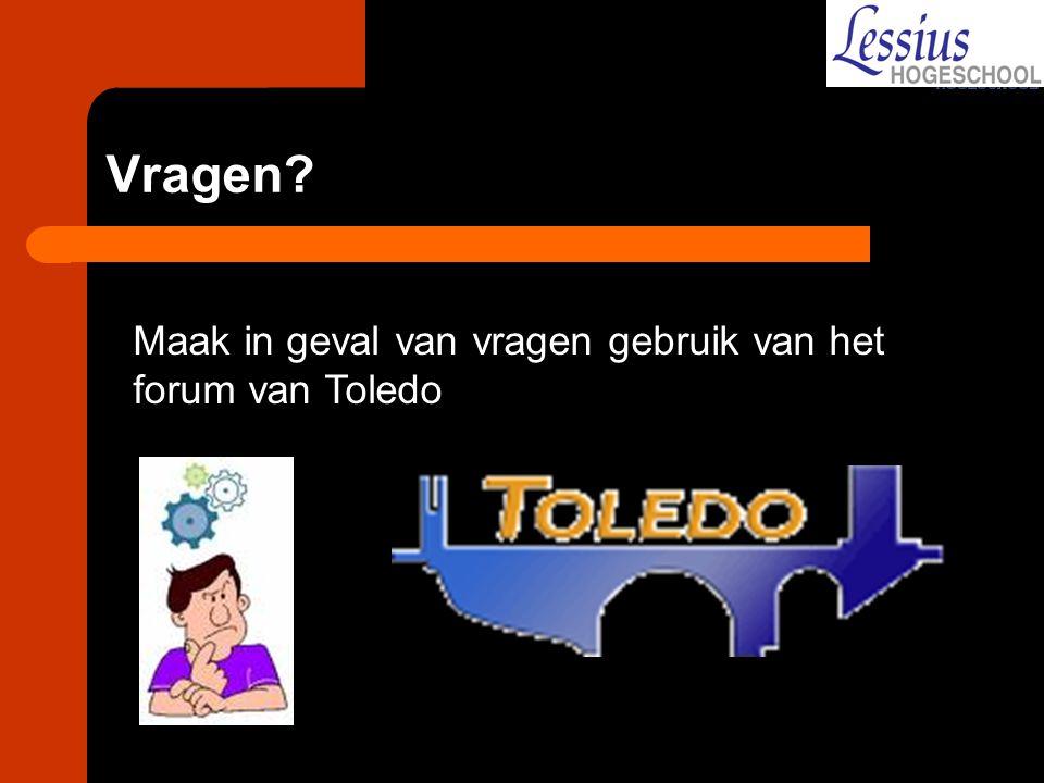Vragen? Maak in geval van vragen gebruik van het forum van Toledo