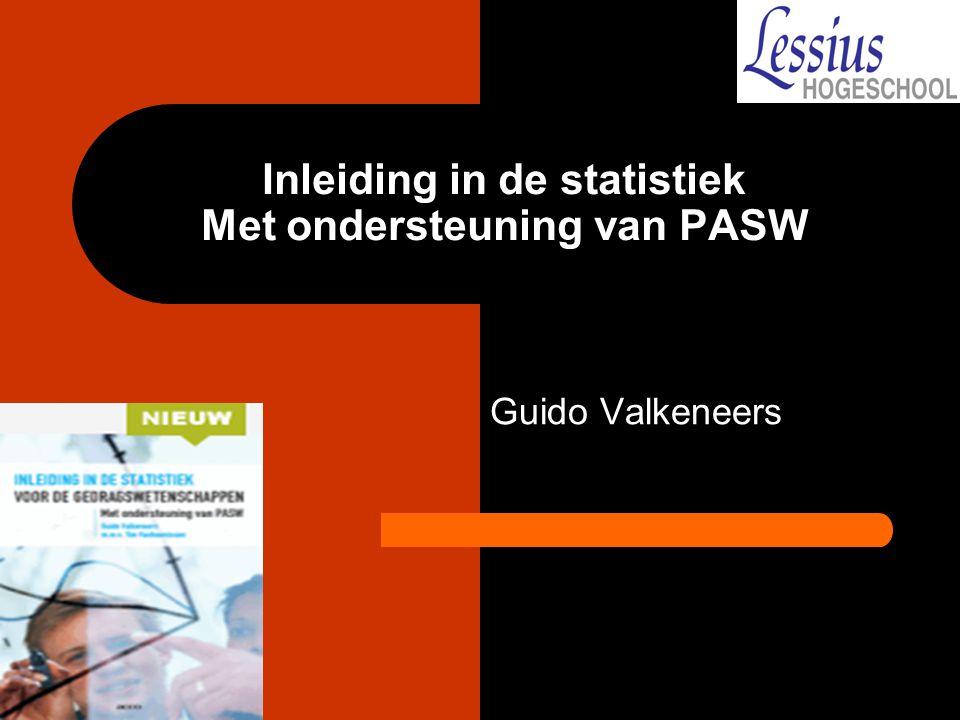 Inleiding in de statistiek Met ondersteuning van PASW Guido Valkeneers