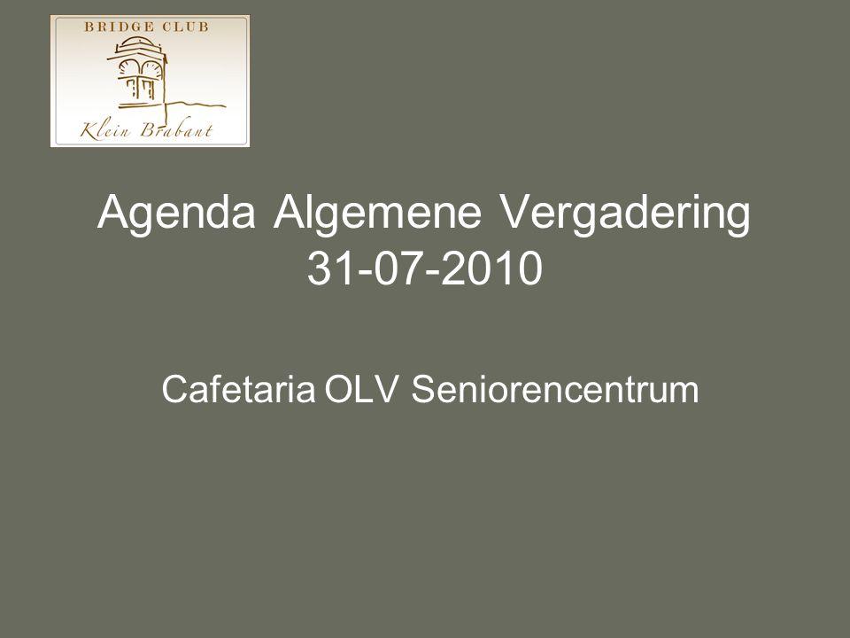 Agenda Algemene Vergadering 31-07-2010 Cafetaria OLV Seniorencentrum