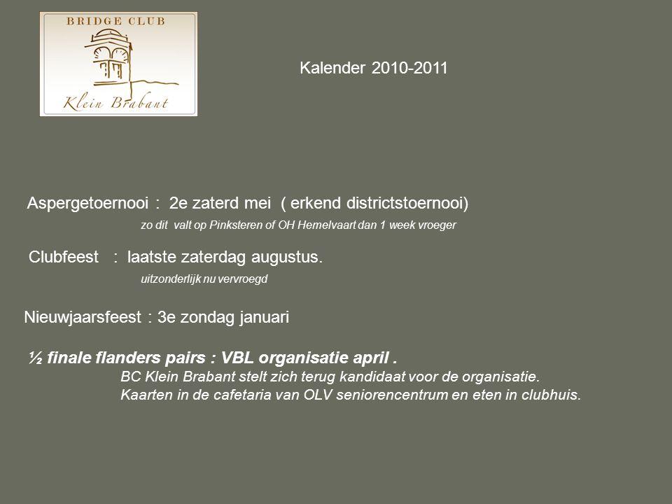 Aspergetoernooi : 2e zaterd mei ( erkend districtstoernooi) zo dit valt op Pinksteren of OH Hemelvaart dan 1 week vroeger Clubfeest : laatste zaterdag