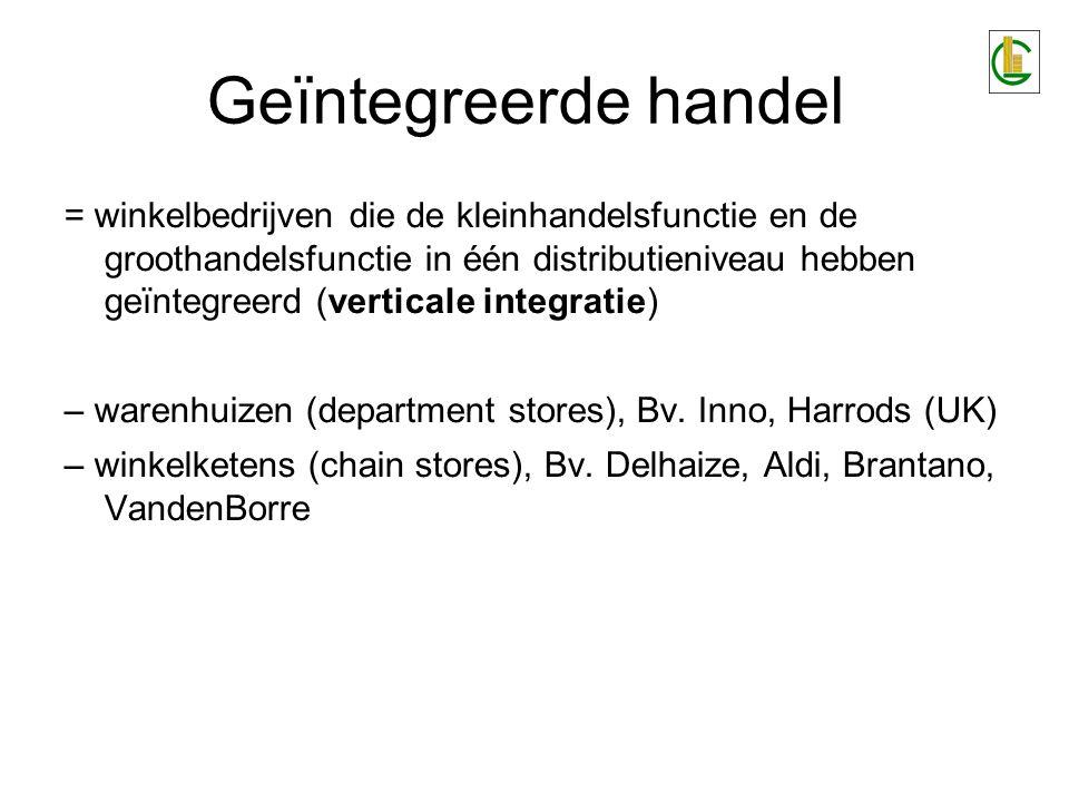 Geïntegreerde handel = winkelbedrijven die de kleinhandelsfunctie en de groothandelsfunctie in één distributieniveau hebben geïntegreerd (verticale integratie) – warenhuizen (department stores), Bv.