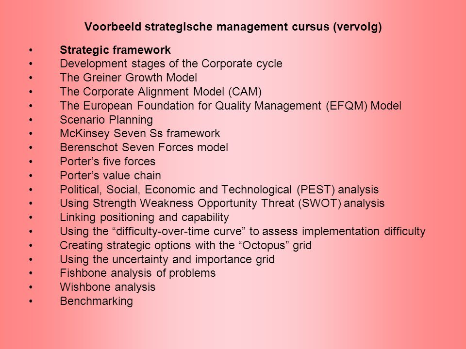 Voorbeeld strategische management cursus (vervolg) Strategic framework Development stages of the Corporate cycle The Greiner Growth Model The Corporat