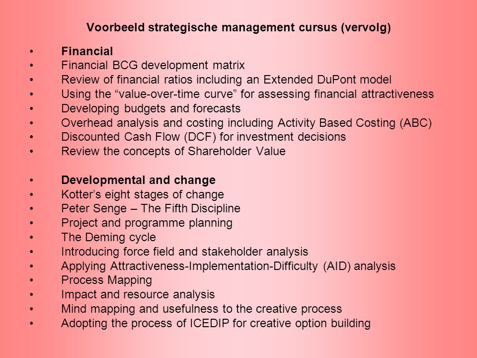Voorbeeld strategische management cursus (vervolg) Financial Financial BCG development matrix Review of financial ratios including an Extended DuPont