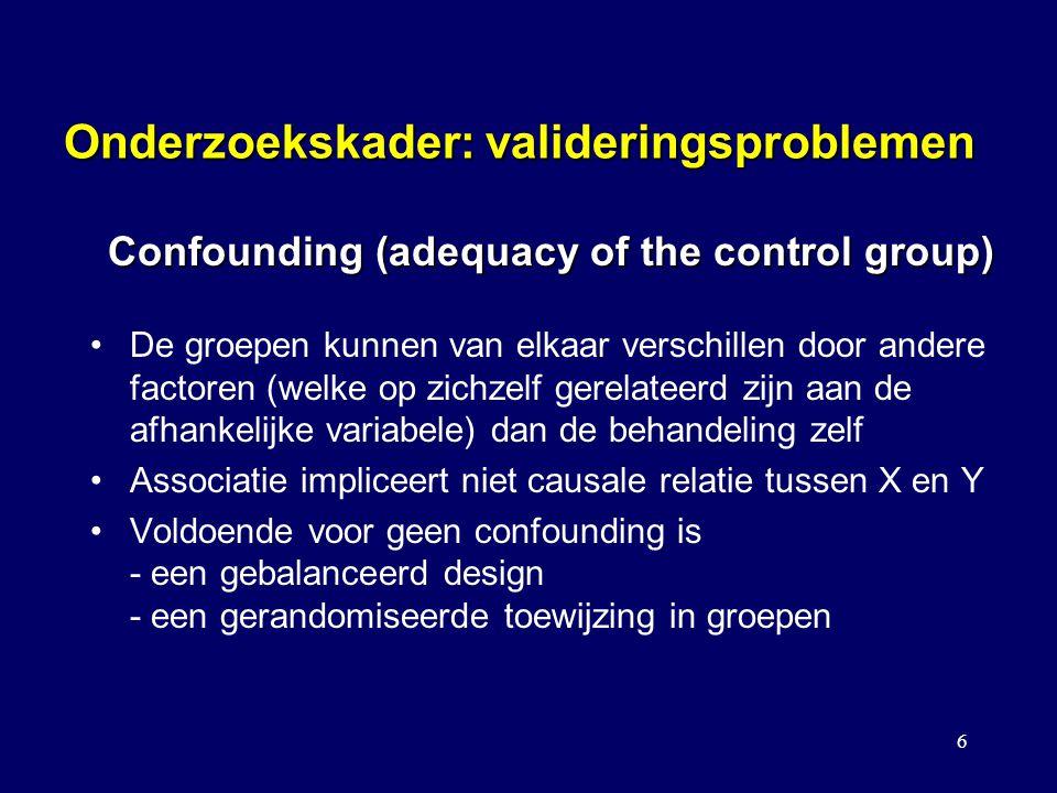 7 Onderzoekskader: valideringsproblemen Definitie volgens adequaatheid van de controle groep vaak verward met collapsibility principe Collapsibility: er is sprake van confounding als de ruwe (marginale) associatie ongelijk is aan de stratumspecifieke associatie