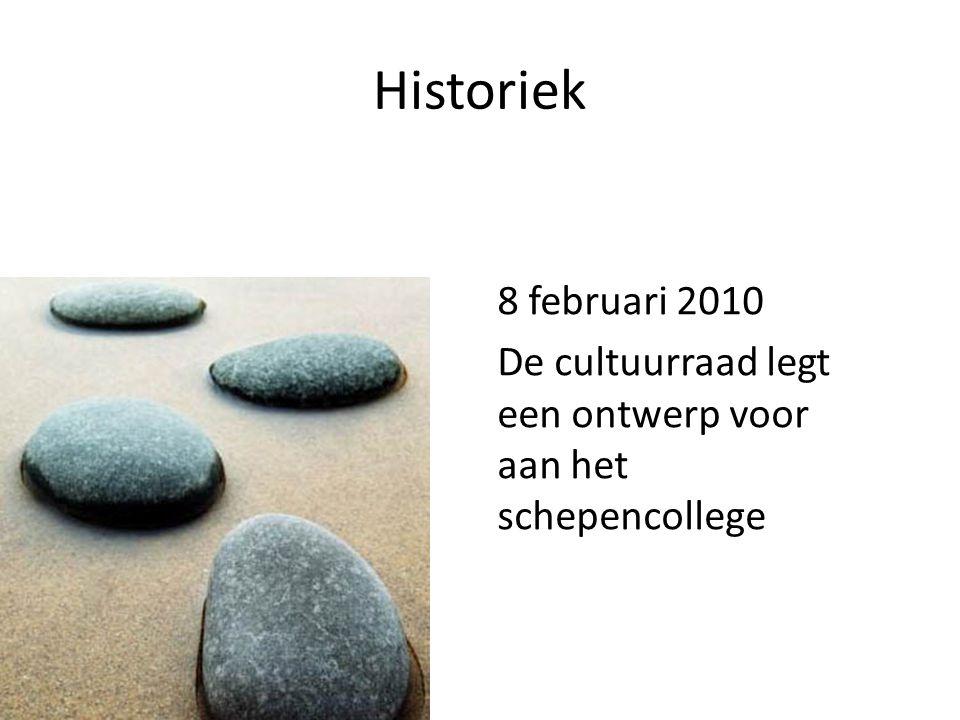 Historiek 8 februari 2010 De cultuurraad legt een ontwerp voor aan het schepencollege