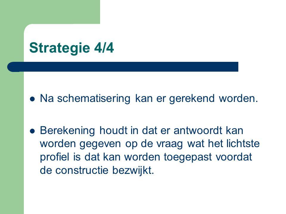 Strategie 3/4 Voor een adequate constructieberekening wordt voor elk onderdeel eerst een: – Constructieschema gemaakt. Geeft de overspanning weer. Laa