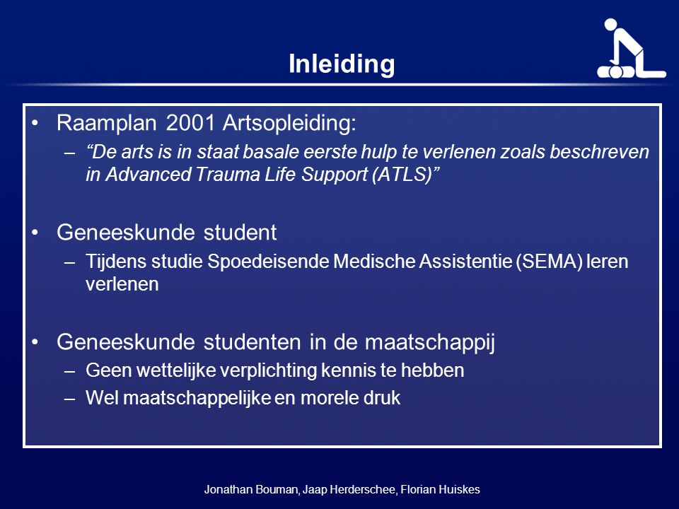 """Inleiding Raamplan 2001 Artsopleiding: –""""De arts is in staat basale eerste hulp te verlenen zoals beschreven in Advanced Trauma Life Support (ATLS)"""" G"""